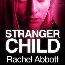 Stranger Child (       UNABRIDGED) by Rachel Abbott Narrated by Lisa Coleman