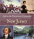 img - for New Jersey (Life in the Thirteen Colonies) book / textbook / text book