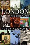 London: A Biography (0385497717) by Peter Ackroyd