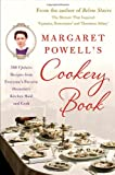 Margaret Powell's Cookery Book: 500 Upstairs Recipes from Everyone's Favorite Downstairs Kitchen Maid and Cook