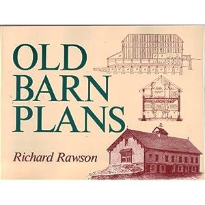 old barn plans richard rawson 9780831765873 books