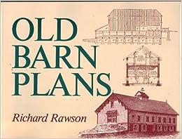 Old Barn Plans Richard Rawson 9780831765873