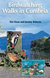 Birdwatching Walks in Cumbria (1859360742) by Dean, Tim