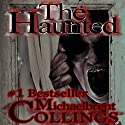 The Haunted Audiobook by Michaelbrent Collings Narrated by Paula Slade