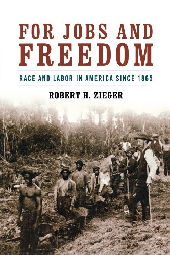For Jobs and Freedom: Race and Labor in America since...