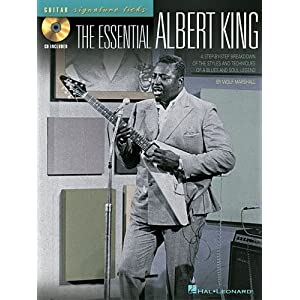 The Essential Albert King: A Step-by-Step Breakdown of the Styles and Techniques of a Blues and Soul Legend (Signature Licks Guitar) by Wolf Marshall and Albert King