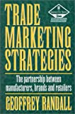 img - for Trade Marketing Strategies, Second Edition: The partnership between manufacturers, brands and retailers (Marketing Series) book / textbook / text book