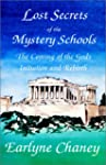Lost Secrets of the Mystery Schools:...