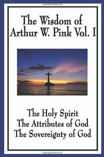 The Attributes of God, repackaged edition: A.W. Pink ...