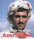 Azerbaijan (Cultures of the World) by David C King (2006-03-01)