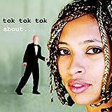 echange, troc Tok Tok Tok - About