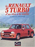 La Renault 5 Turbo. D'un rve  la ralit