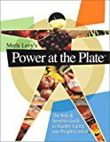 Power at the Plate: The Safe & Sensible Guide to Healthy Eating and Weight Control