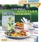 Big Book Of Backyard Cooking: 250 Fav...