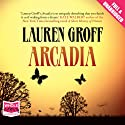 Arcadia Audiobook by Lauren Groff Narrated by Andrew Garman
