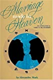 img - for Marriage Made in Heaven: An Astrological Guide to Relationships book / textbook / text book