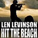 Hit the Beach Audiobook by Len Levinson Narrated by Ray Porter