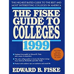 Fiske Guide to Colleges 1999: The: The Highest-Rated Guide to the Best and Most Interesting Colleges in America (15th ed)