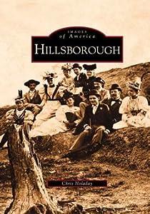 Hillsborough (Images of America) from Arcadia Publishing (SC)