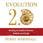 Evolution 2.0: Breaking the Deadlock Between Darwin and Design | Perry Marshall
