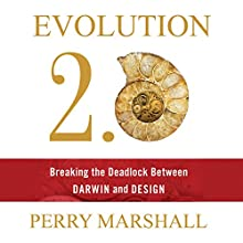 Evolution 2.0: Breaking the Deadlock Between Darwin and Design | Livre audio Auteur(s) : Perry Marshall Narrateur(s) : Perry Marshall