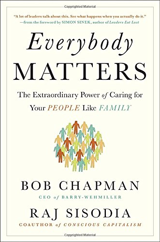 Everybody Matters: The Extraordinary Power of Caring for Your People Like a Family - Bob Chapman