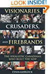 Visionaries, Crusaders, and Firebrand...