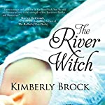 The River Witch | Kimberly Brock