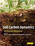 img - for Soil Carbon Dynamics: An Integrated Methodology book / textbook / text book