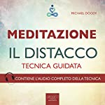 Meditazione. Il distacco [Meditation. The Detachment]: Tecnica guidata [Guided Skill] | Paul L. Green