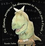 Dis Maman... pourquoi les dinosaures ne vont-ils pas à l'école ?