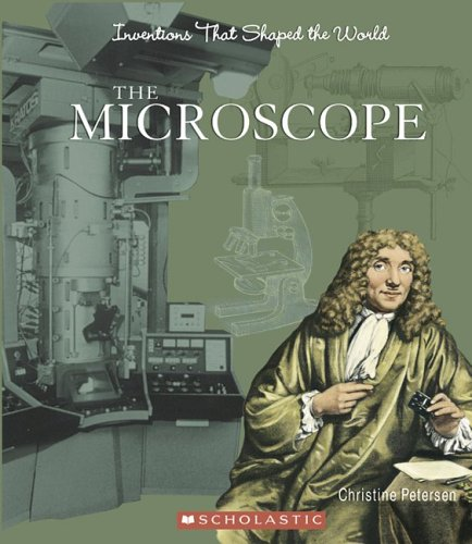 The Microscope (Inventions That Shaped The World)