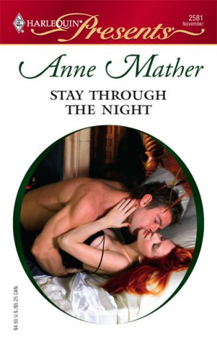 Stay Through The Night (Harlequin Presents), ANNE MATHER
