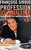 Profession journaliste : Conversations avec Martine de Rabaudy par Giroud