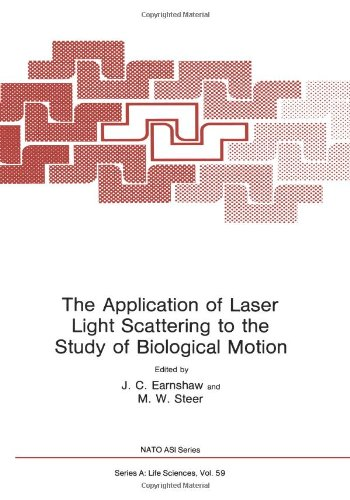 The Application Of Laser Light Scattering To The Study Of Biological Motion (Nato Science Series A:)