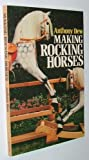 img - for Making Rocking Horses by Dew, Anthony (1984) Paperback book / textbook / text book