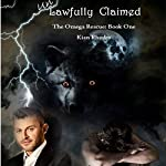 Unlawfully Claimed: The Omega Rescue, Book 1 | Kian Rhodes