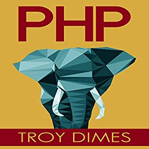 PHP: Learn PHP Programming Quick & Easy Audiobook