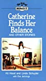 img - for Catherine Finds Her Balance: And Other Stories (Degrassi Kids) book / textbook / text book