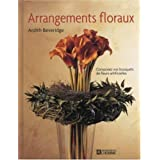 Arrangements floraux : Composez vos bouquets de fleurs artificiellespar Ardith Beveridge