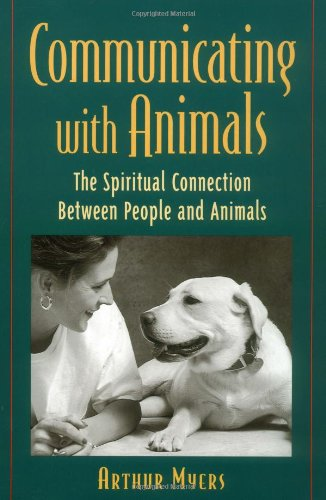 Communicating With Animals: The Spiritual Connection Between People and Animals