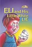 img - for Eli and His Little White Lie (Middos Series) book / textbook / text book