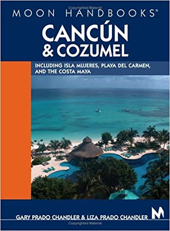Moon Handbooks Cancun and Cozumel: Including Isla Mujeres, Playa del Carmen, and the Costa Maya