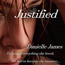 Justified (       UNABRIDGED) by Danielle James Narrated by Suzan Lynn Lorraine