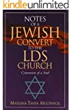 Notes of a Jewish Convert to the LDS Church: Conversion of a Soul