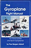 img - for The Gyroplane Flight Manual: For Gyrocopters and Sport Gyroplanes book / textbook / text book