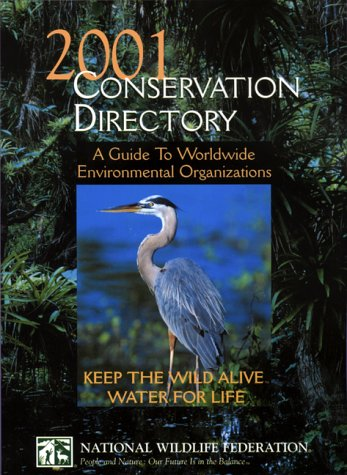 2001 Conservation Directory: A Guide To Worldwide Environmental Organizations