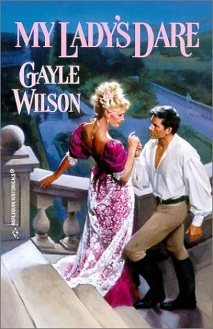 My Lady's Dare (Harlequin Historical #516), GAYLE WILSON
