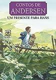 Um Presente para Hans (Contos de Andersen) (Portuguese Edition)