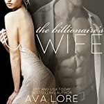 The Billionaire's Wife: The Complete Collection | Ava Lore
